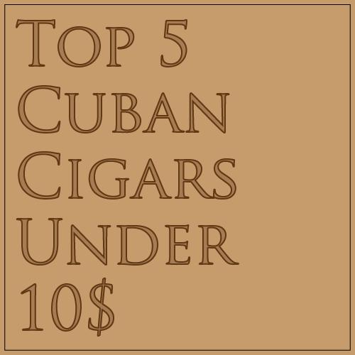 Top 5 cuban cigars under 10$-01